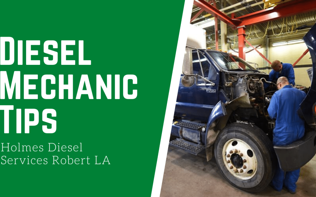 Top Diesel Mechanic Tips Robert LA – Holmes Diesel Services