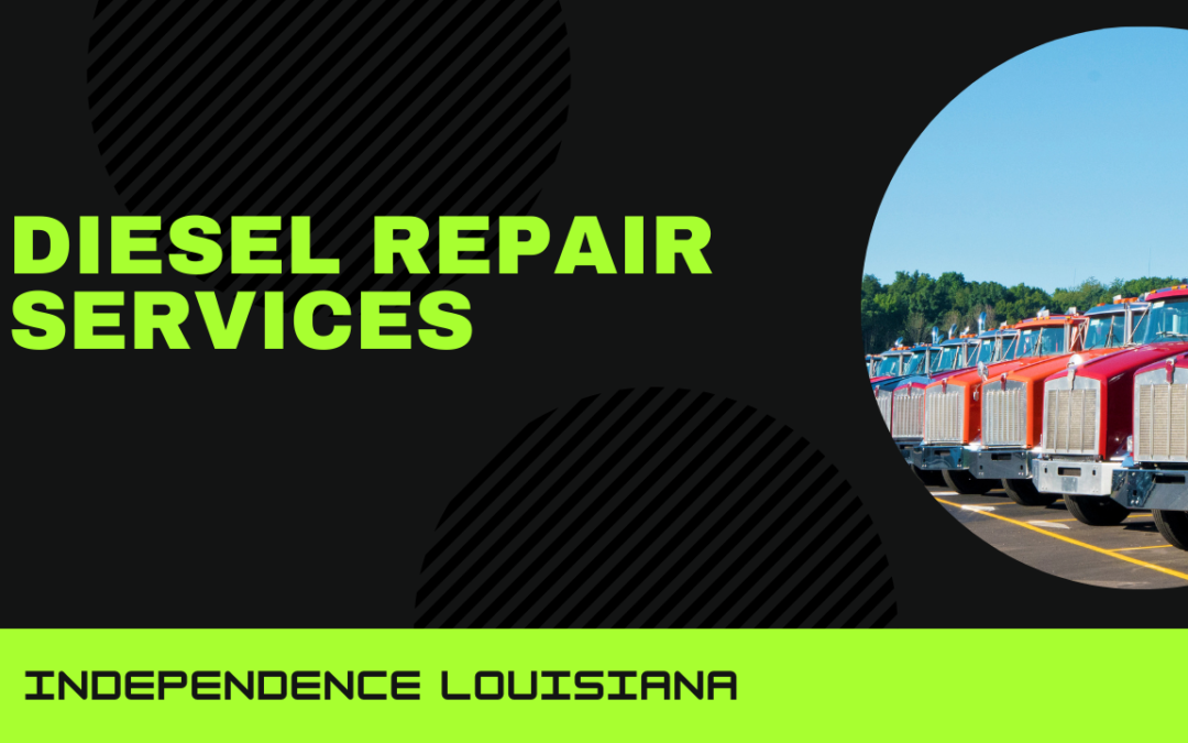 Diesel Repair Services Independence LA